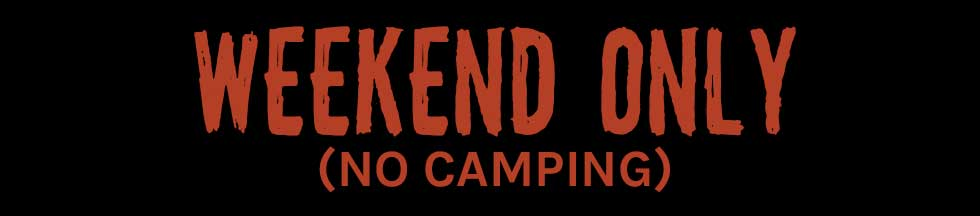 Weekend Only (No Camping)